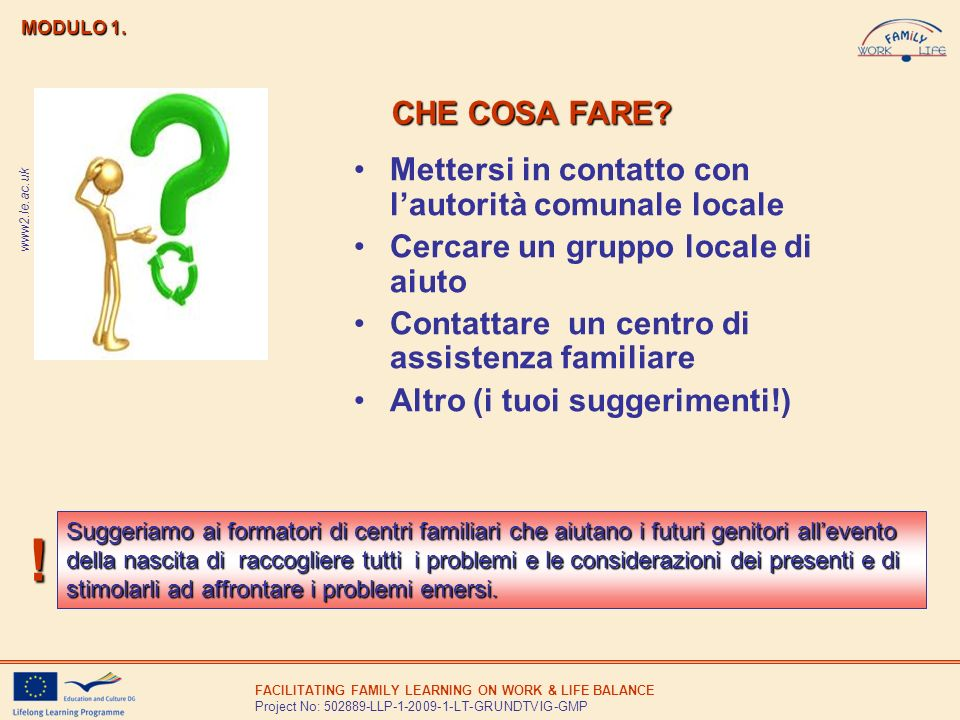 FACILITATING FAMILY LEARNING ON WORK & LIFE BALANCE Project No: 502889-LLP-1-2009-1-LT-GRUNDTVIG-GMP MODULO 1. Mettersi in contatto con lautorità comu