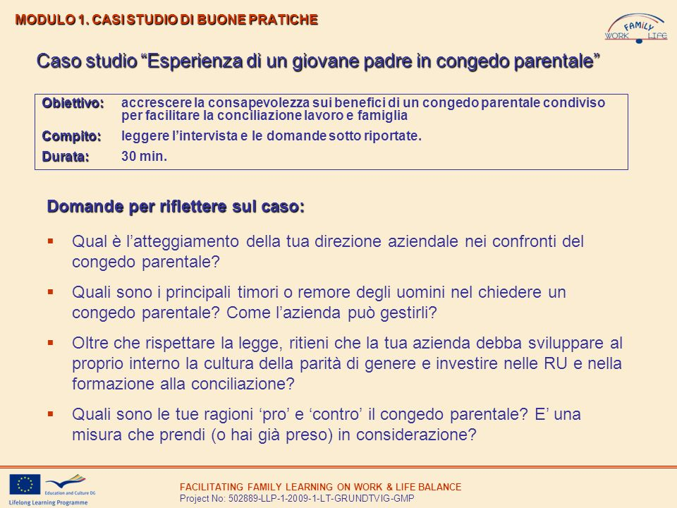 FACILITATING FAMILY LEARNING ON WORK & LIFE BALANCE Project No: 502889-LLP-1-2009-1-LT-GRUNDTVIG-GMP MODULO 1. CASI STUDIO DI BUONE PRATICHE Obiettivo
