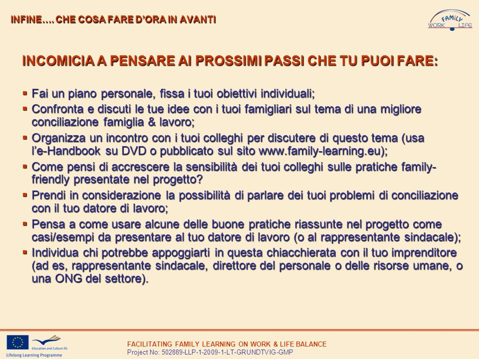 FACILITATING FAMILY LEARNING ON WORK & LIFE BALANCE Project No: 502889-LLP-1-2009-1-LT-GRUNDTVIG-GMP INFINE…. CHE COSA FARE DORA IN AVANTI INCOMICIA A