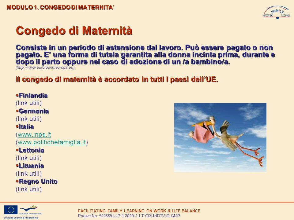 FACILITATING FAMILY LEARNING ON WORK & LIFE BALANCE Project No: 502889-LLP-1-2009-1-LT-GRUNDTVIG-GMP MODULO 1. CONGEDO DI MATERNITA Congedo di Materni