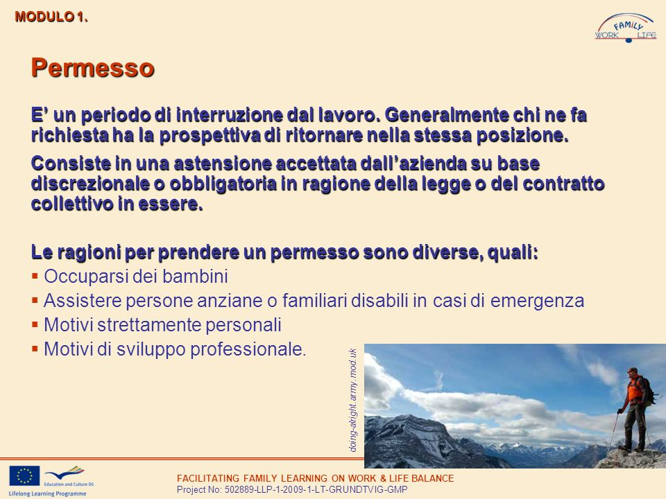 FACILITATING FAMILY LEARNING ON WORK & LIFE BALANCE Project No: 502889-LLP-1-2009-1-LT-GRUNDTVIG-GMP MODULO 1. Permesso E un periodo di interruzione d