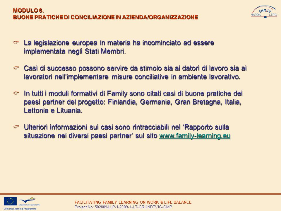 FACILITATING FAMILY LEARNING ON WORK & LIFE BALANCE Project No: 502889-LLP-1-2009-1-LT-GRUNDTVIG-GMP MODULO 6. BUONE PRATICHE DI CONCILIAZIONE IN AZIE