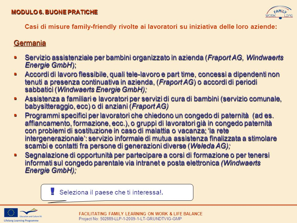 FACILITATING FAMILY LEARNING ON WORK & LIFE BALANCE Project No: 502889-LLP-1-2009-1-LT-GRUNDTVIG-GMP MODULO 6. BUONE PRATICHE Casi di misure family-fr