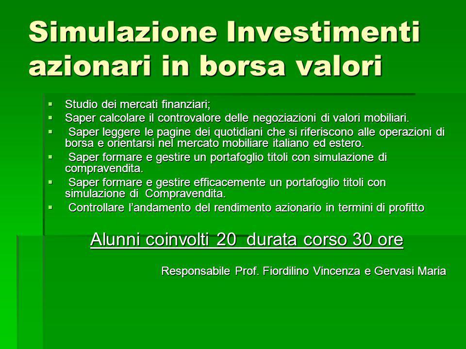 Simulazione Investimenti azionari in borsa valori Studio dei mercati finanziari; Studio dei mercati finanziari; Saper calcolare il controvalore delle