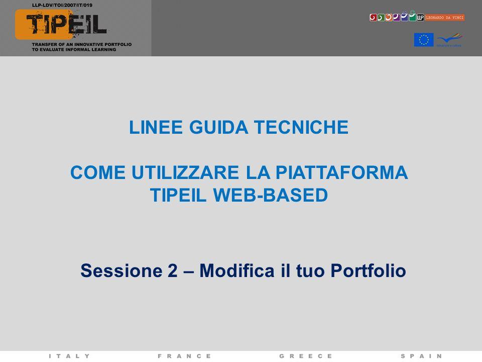 LINEE GUIDA TECNICHE COME UTILIZZARE LA PIATTAFORMA TIPEIL WEB-BASED Sessione 2 – Modifica il tuo Portfolio