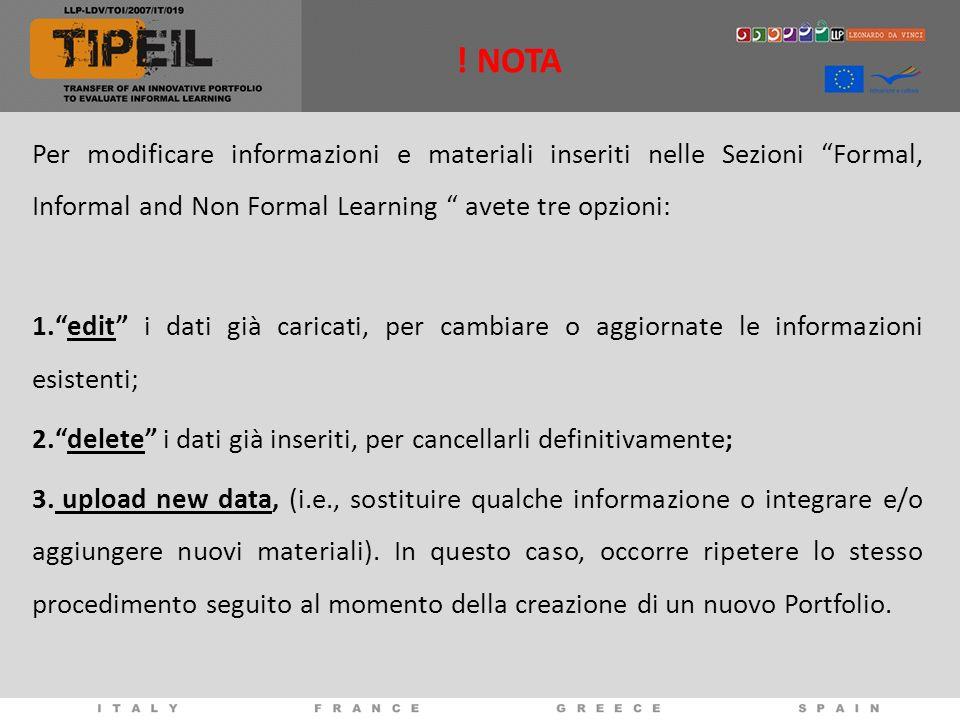 Per modificare informazioni e materiali inseriti nelle Sezioni Formal, Informal and Non Formal Learning avete tre opzioni: 1.edit i dati già caricati,