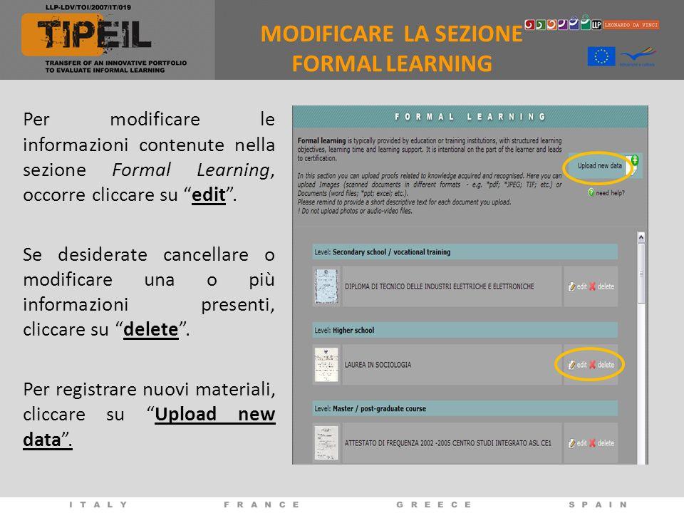 Per modificare le informazioni contenute nella sezione Formal Learning, occorre cliccare su edit. Se desiderate cancellare o modificare una o più info