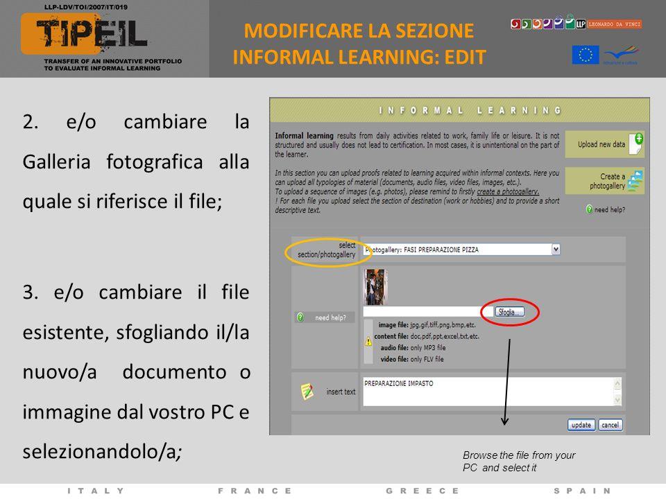 2. e/o cambiare la Galleria fotografica alla quale si riferisce il file; 3. e/o cambiare il file esistente, sfogliando il/la nuovo/a documento o immag