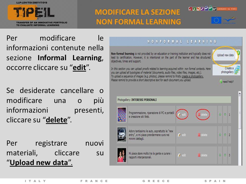 MODIFICARE LA SEZIONE NON FORMAL LEARNING Per modificare le informazioni contenute nella sezione Informal Learning, occorre cliccare su edit. Se desid