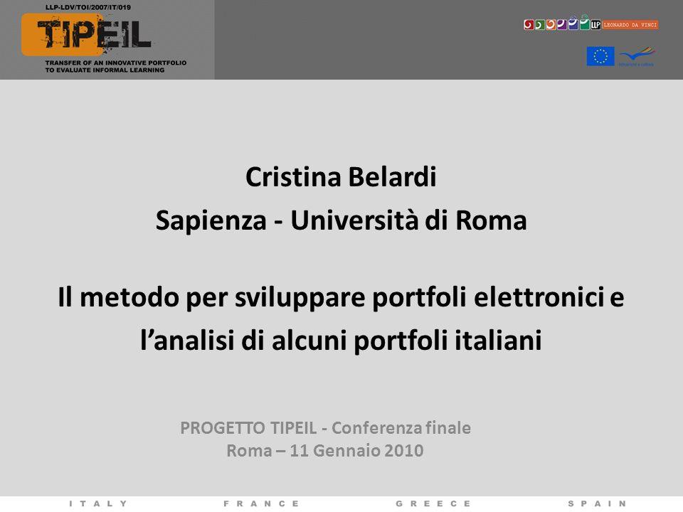 Cristina Belardi Sapienza - Università di Roma Il metodo per sviluppare portfoli elettronici e lanalisi di alcuni portfoli italiani PROGETTO TIPEIL -