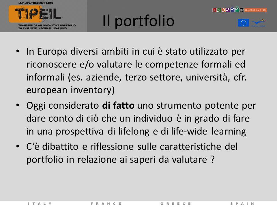 Il portfolio In Europa diversi ambiti in cui è stato utilizzato per riconoscere e/o valutare le competenze formali ed informali (es. aziende, terzo se