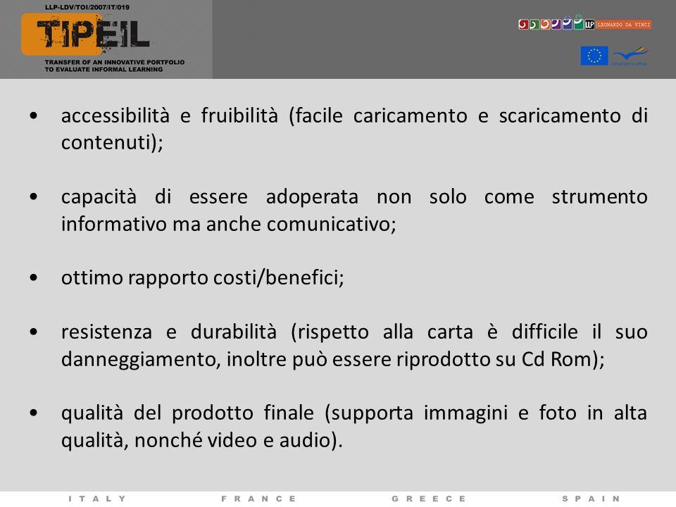 accessibilità e fruibilità (facile caricamento e scaricamento di contenuti); capacità di essere adoperata non solo come strumento informativo ma anche