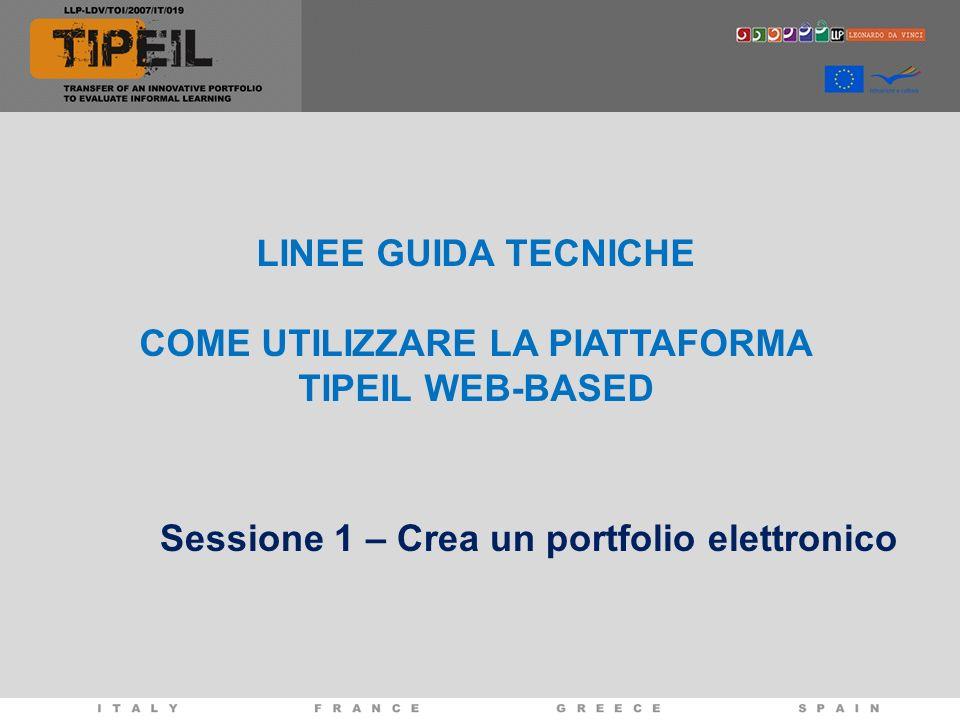 Sessione 1 – Crea un portfolio elettronico LINEE GUIDA TECNICHE COME UTILIZZARE LA PIATTAFORMA TIPEIL WEB-BASED