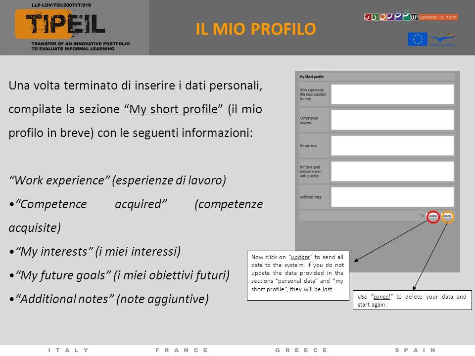 Una volta terminato di inserire i dati personali, compilate la sezione My short profile (il mio profilo in breve) con le seguenti informazioni: Work e