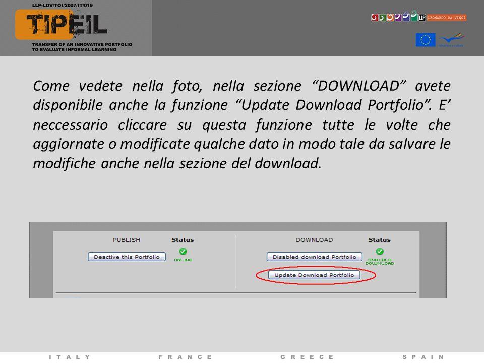 Come vedete nella foto, nella sezione DOWNLOAD avete disponibile anche la funzione Update Download Portfolio. E neccessario cliccare su questa funzion