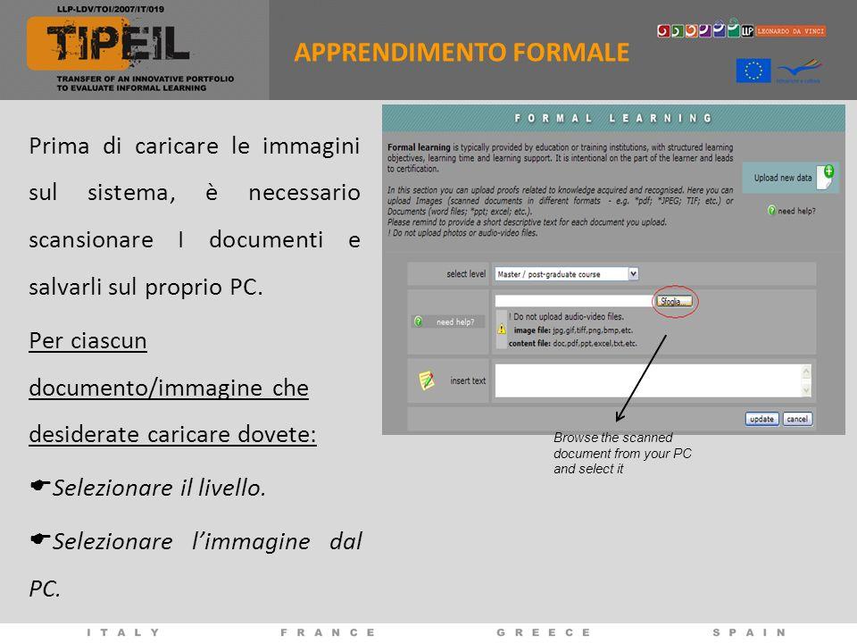 Prima di caricare le immagini sul sistema, è necessario scansionare I documenti e salvarli sul proprio PC. Per ciascun documento/immagine che desidera