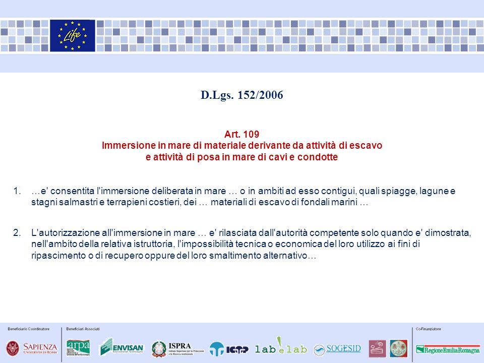 D.Lgs. 152/2006 Art. 109 Immersione in mare di materiale derivante da attività di escavo e attività di posa in mare di cavi e condotte 1.…e' consentit