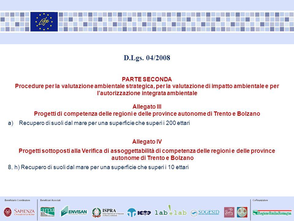 D.Lgs. 04/2008 PARTE SECONDA Procedure per la valutazione ambientale strategica, per la valutazione di impatto ambientale e per lautorizzazione integr