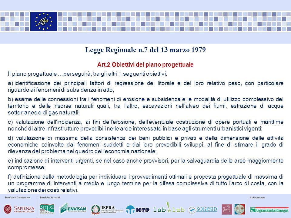 Legge Regionale n.7 del 13 marzo 1979 Art.2 Obiettivi del piano progettuale Il piano progettuale …perseguirà, tra gli altri, i seguenti obiettivi: a)