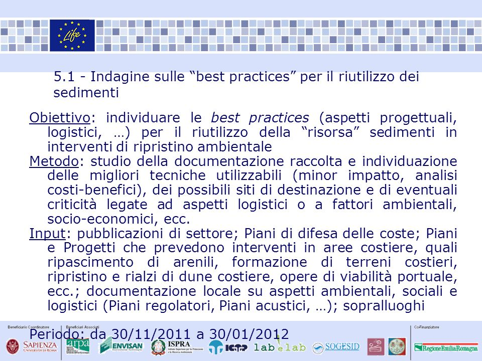 5.1 - Indagine sulle best practices per il riutilizzo dei sedimenti Obiettivo: individuare le best practices (aspetti progettuali, logistici, …) per i