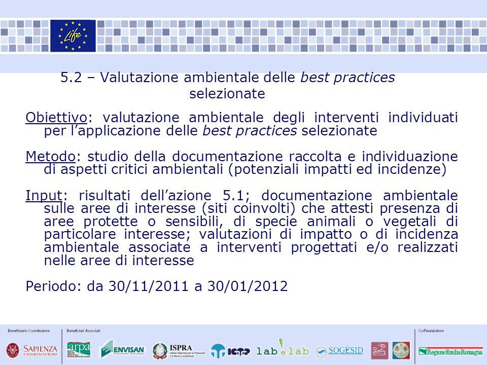 5.2 – Valutazione ambientale delle best practices selezionate Obiettivo: valutazione ambientale degli interventi individuati per lapplicazione delle b