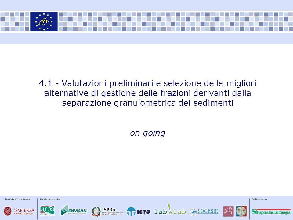 4.1 - Valutazioni preliminari e selezione delle migliori alternative di gestione delle frazioni derivanti dalla separazione granulometrica dei sedimen