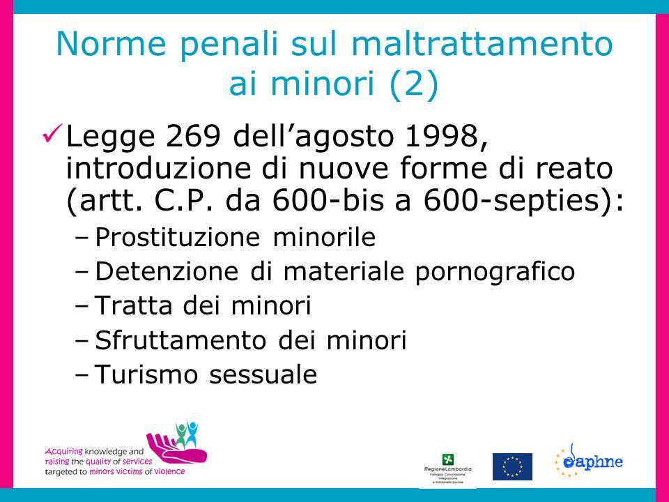 Norme penali sul maltrattamento ai minori (2) Legge 269 dellagosto 1998, introduzione di nuove forme di reato (artt.