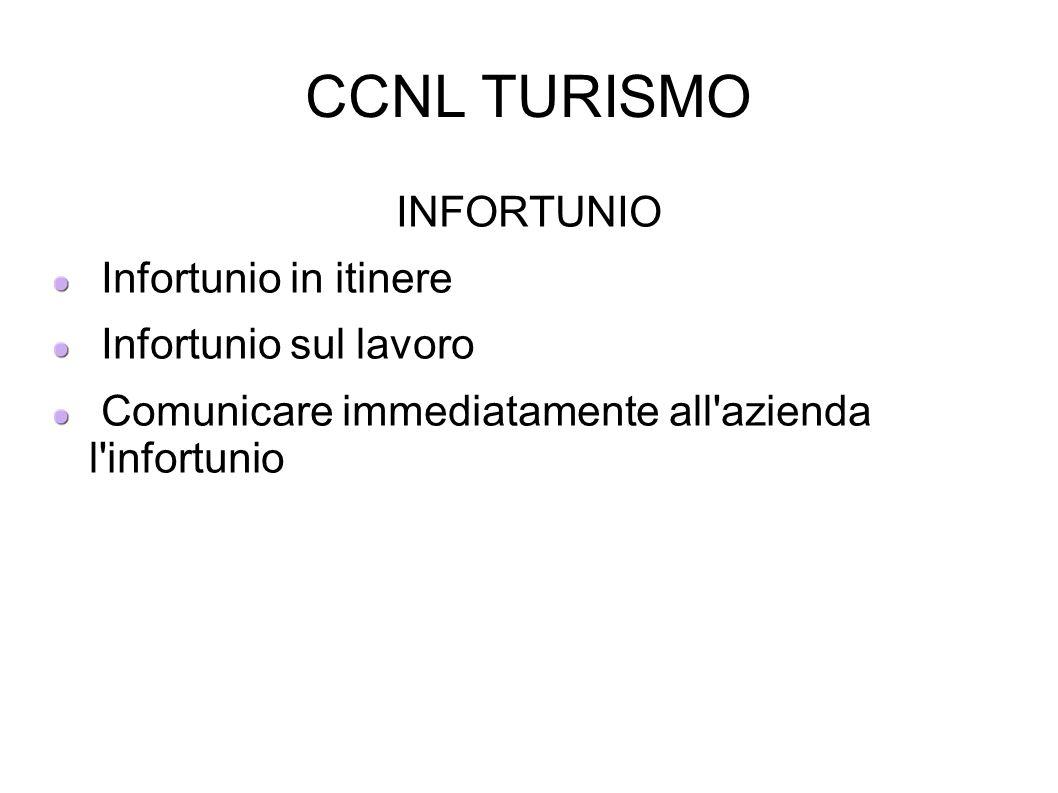 CCNL TURISMO INFORTUNIO Infortunio in itinere Infortunio sul lavoro Comunicare immediatamente all'azienda l'infortunio