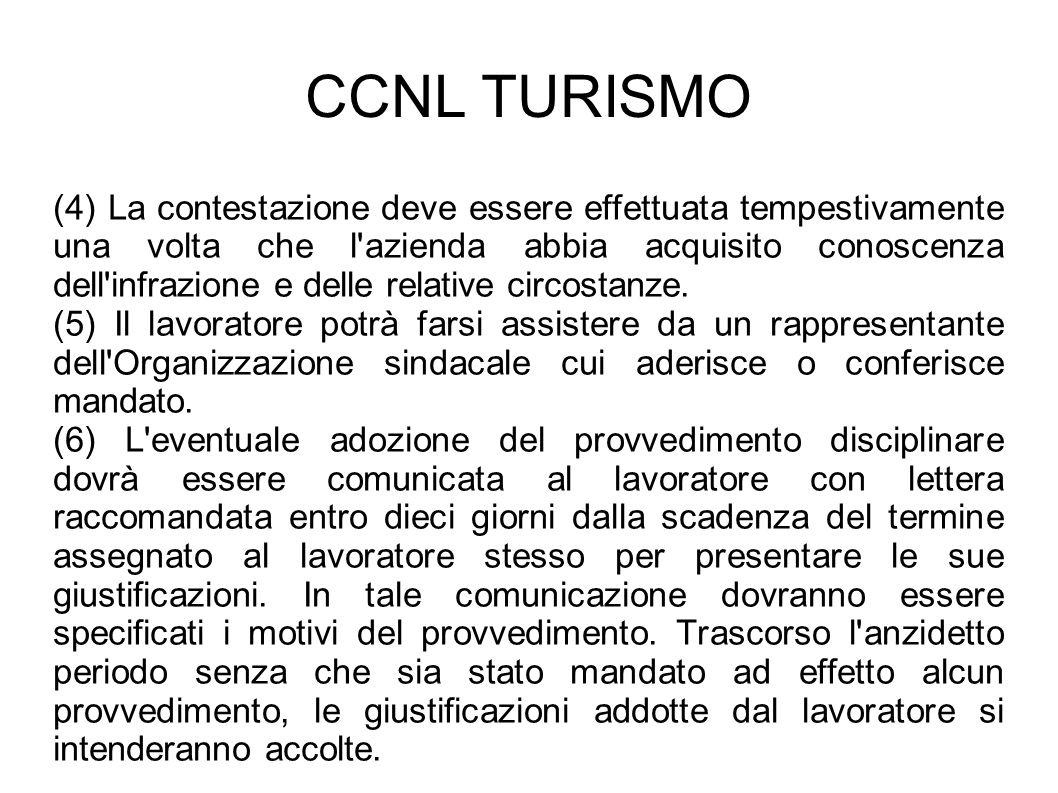 CCNL TURISMO (4) La contestazione deve essere effettuata tempestivamente una volta che l'azienda abbia acquisito conoscenza dell'infrazione e delle re