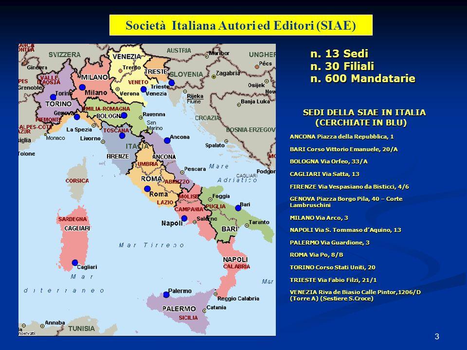 3 CAGLIARI SEDI DELLA SIAE IN ITALIA (CERCHIATE IN BLU) SEDI DELLA SIAE IN ITALIA (CERCHIATE IN BLU) ANCONA Piazza della Repubblica, 1 BARI Corso Vitt
