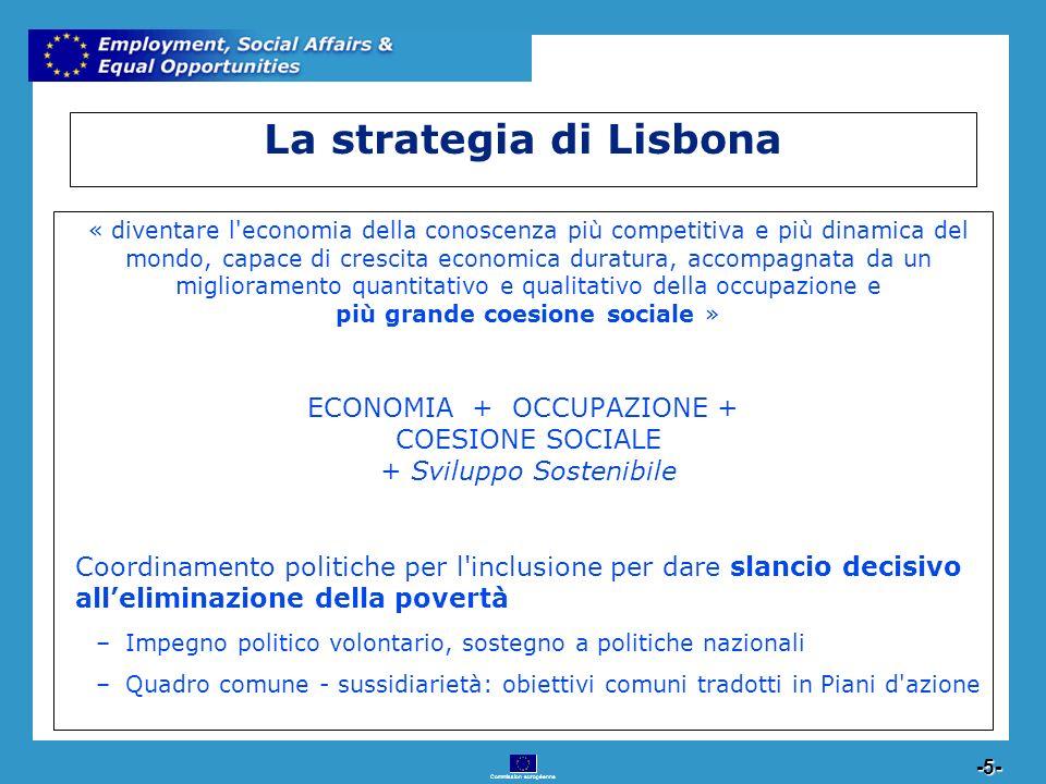Commission européenne 5 -5- La strategia di Lisbona « diventare l'economia della conoscenza più competitiva e più dinamica del mondo, capace di cresci