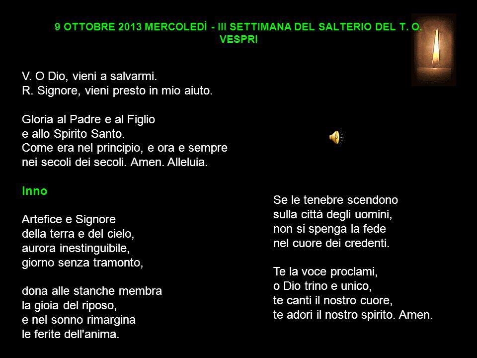 9 OTTOBRE 2013 MERCOLEDÌ - III SETTIMANA DEL SALTERIO DEL T.