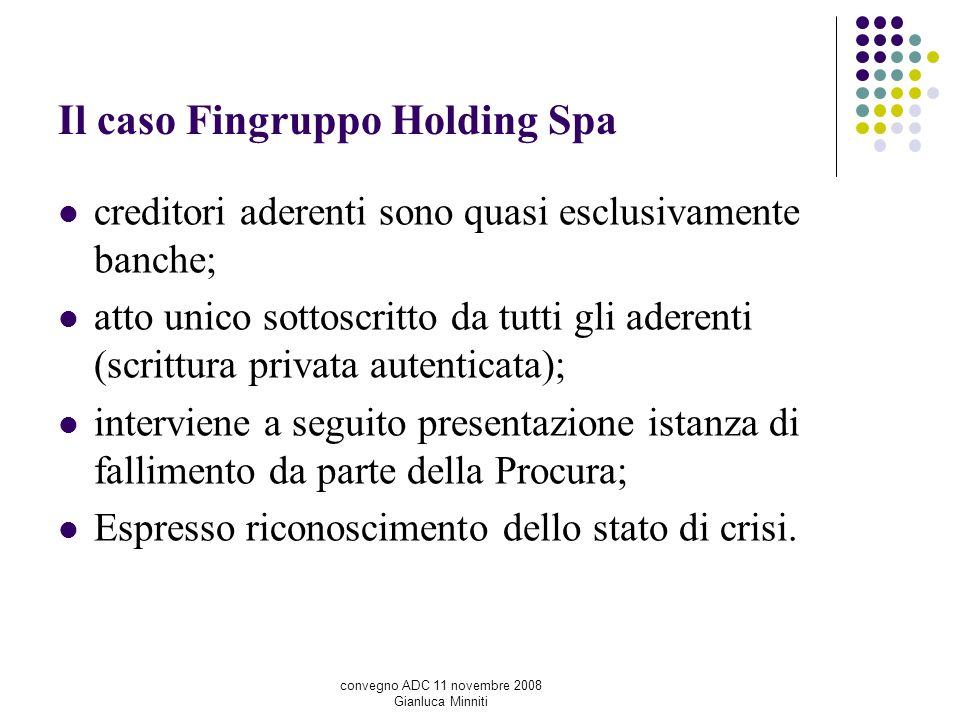 Il caso Fingruppo Holding Spa creditori aderenti sono quasi esclusivamente banche; atto unico sottoscritto da tutti gli aderenti (scrittura privata au