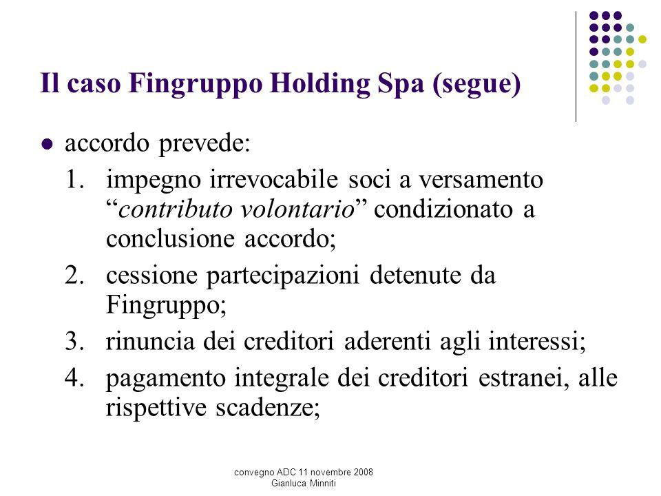 Il caso Fingruppo Holding Spa (segue) accordo prevede: 1. impegno irrevocabile soci a versamentocontributo volontario condizionato a conclusione accor