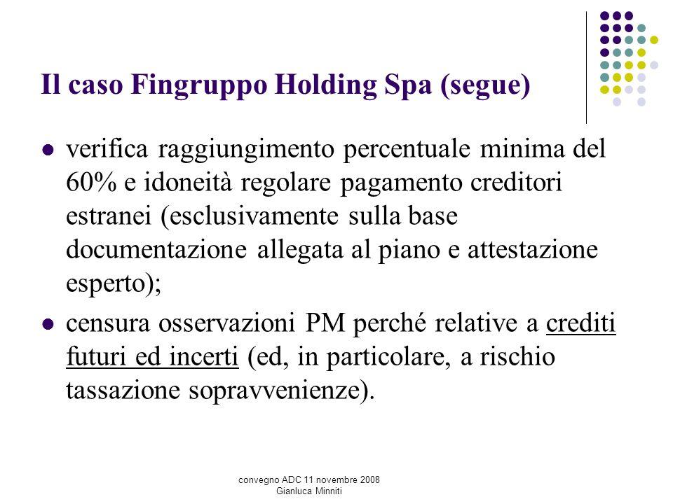 Il caso Fingruppo Holding Spa (segue) verifica raggiungimento percentuale minima del 60% e idoneità regolare pagamento creditori estranei (esclusivame