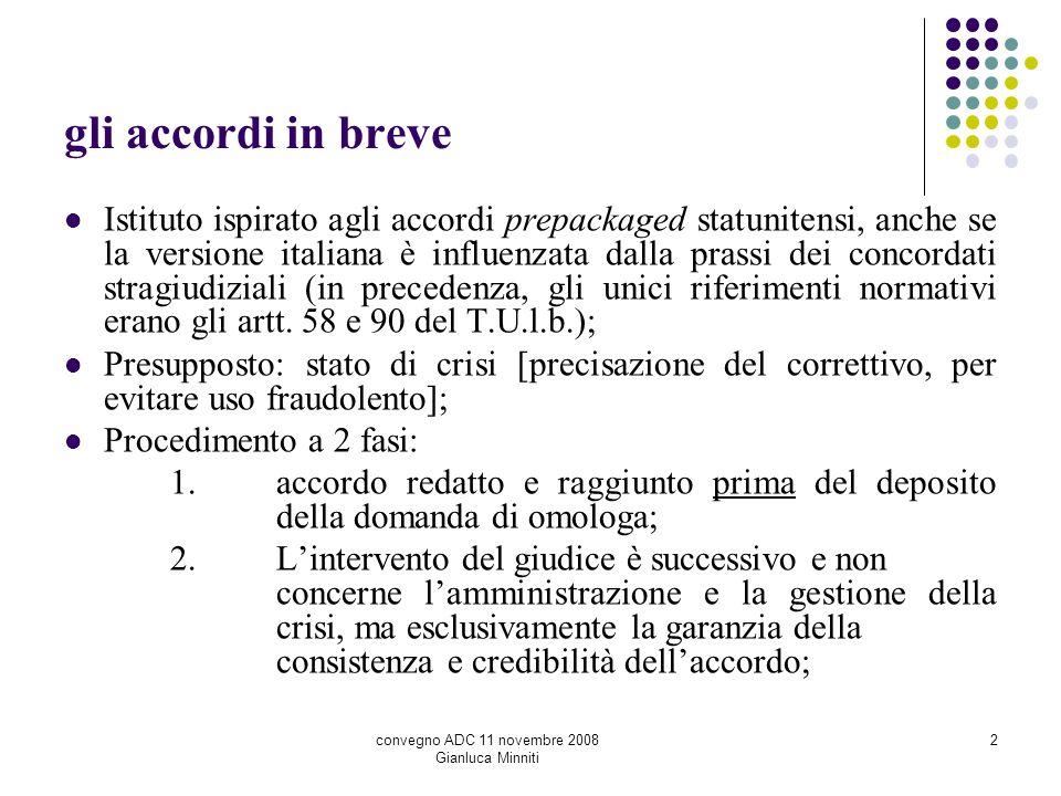 2 gli accordi in breve Istituto ispirato agli accordi prepackaged statunitensi, anche se la versione italiana è influenzata dalla prassi dei concordat