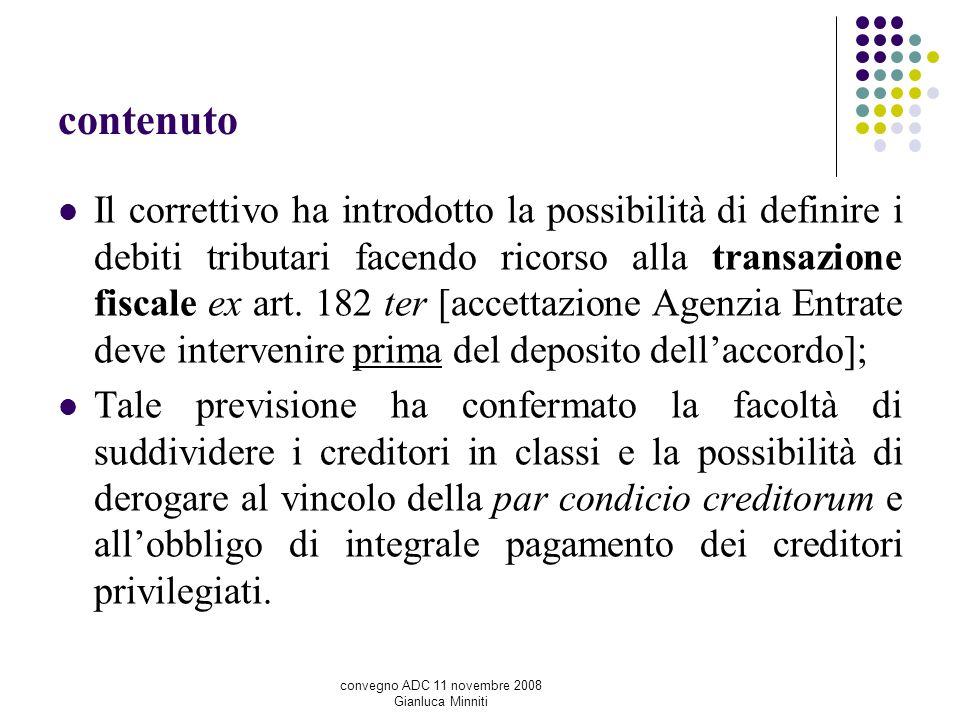 contenuto Il correttivo ha introdotto la possibilità di definire i debiti tributari facendo ricorso alla transazione fiscale ex art. 182 ter [accettaz