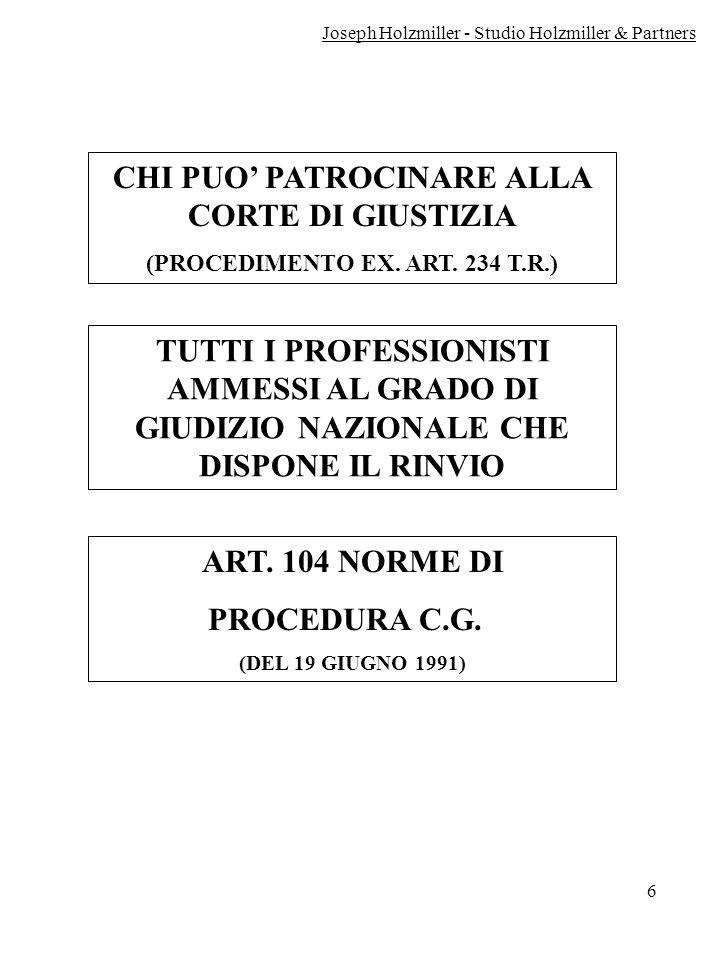 6 CHI PUO PATROCINARE ALLA CORTE DI GIUSTIZIA (PROCEDIMENTO EX. ART. 234 T.R.) TUTTI I PROFESSIONISTI AMMESSI AL GRADO DI GIUDIZIO NAZIONALE CHE DISPO