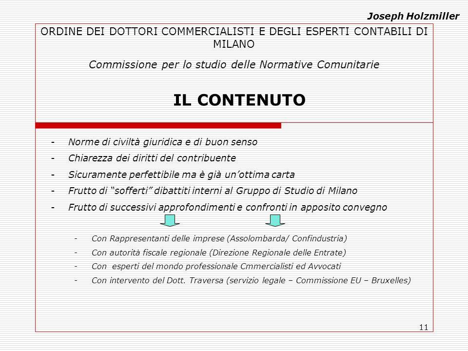 11 ORDINE DEI DOTTORI COMMERCIALISTI E DEGLI ESPERTI CONTABILI DI MILANO Commissione per lo studio delle Normative Comunitarie IL CONTENUTO -Norme di