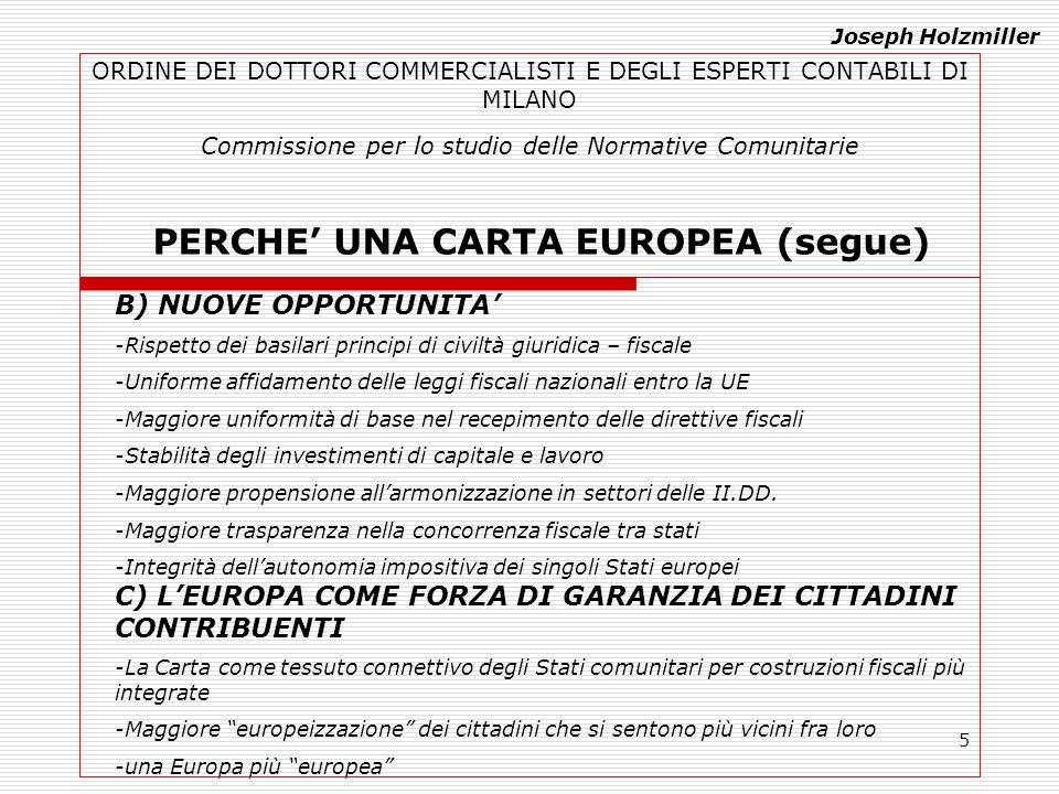 5 ORDINE DEI DOTTORI COMMERCIALISTI E DEGLI ESPERTI CONTABILI DI MILANO Commissione per lo studio delle Normative Comunitarie PERCHE UNA CARTA EUROPEA