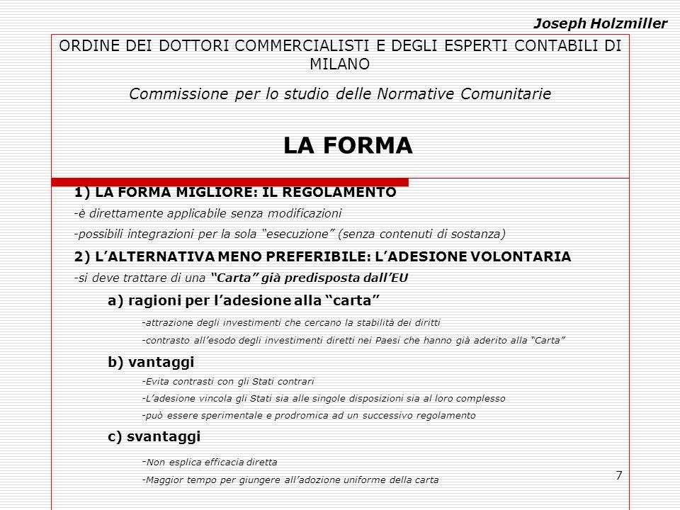 7 ORDINE DEI DOTTORI COMMERCIALISTI E DEGLI ESPERTI CONTABILI DI MILANO Commissione per lo studio delle Normative Comunitarie LA FORMA 1) LA FORMA MIG