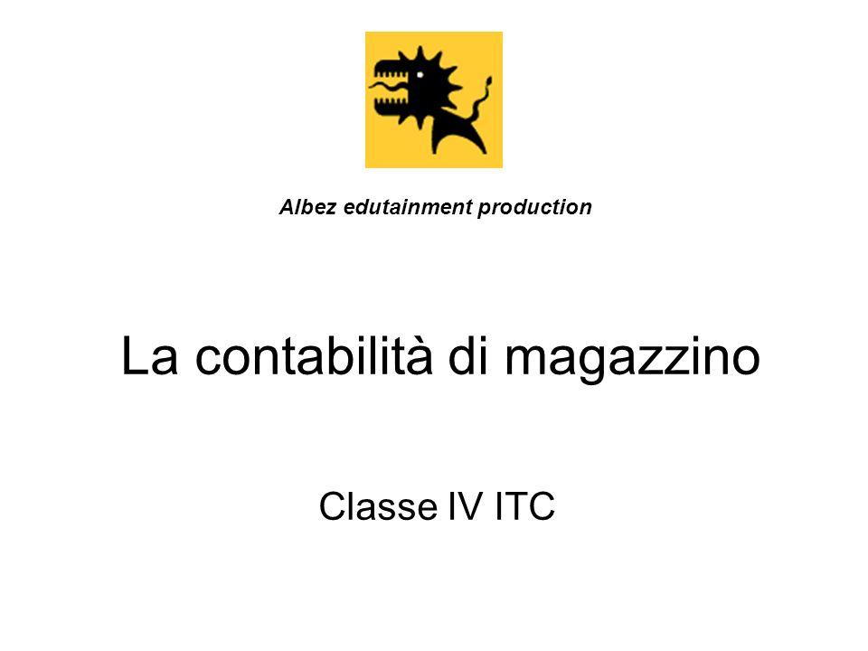La contabilità di magazzino Classe IV ITC Albez edutainment production