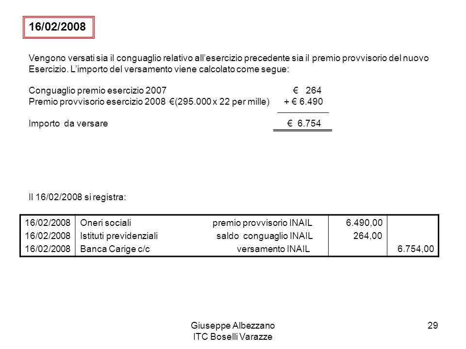 Giuseppe Albezzano ITC Boselli Varazze 29 Vengono versati sia il conguaglio relativo allesercizio precedente sia il premio provvisorio del nuovo Esercizio.