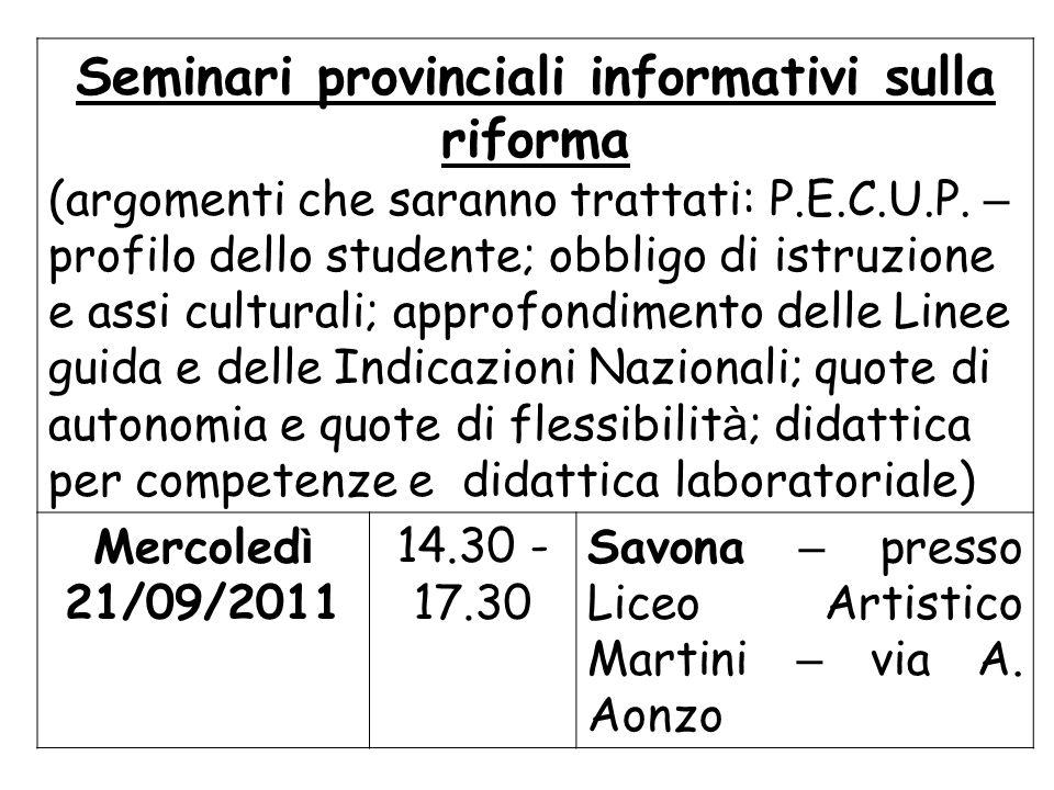 Seminari provinciali informativi sulla riforma (argomenti che saranno trattati: P.E.C.U.P. – profilo dello studente; obbligo di istruzione e assi cult