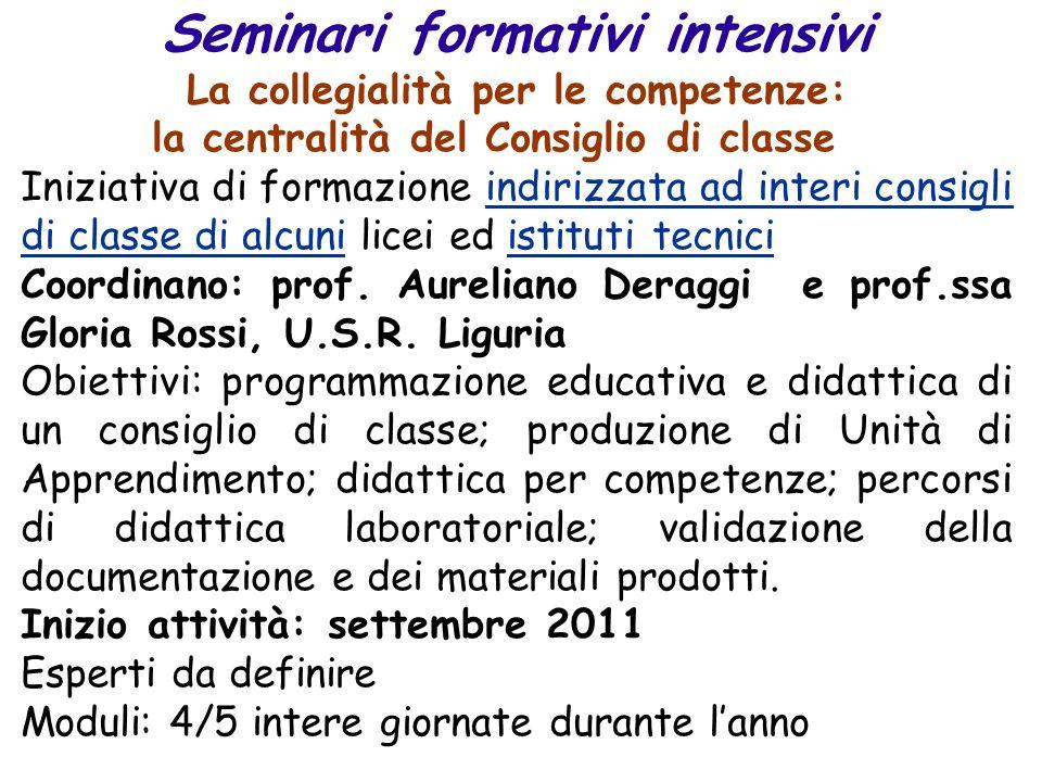 Seminari formativi intensivi La collegialità per le competenze: la centralità del Consiglio di classe Iniziativa di formazione indirizzata ad interi c