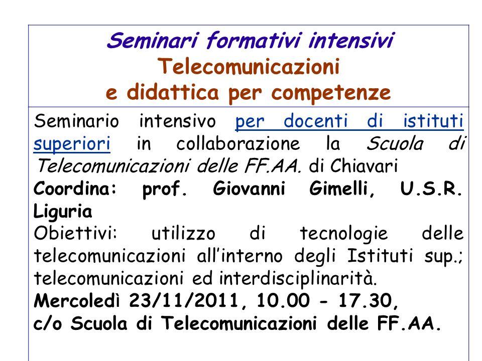Seminari formativi intensivi Telecomunicazioni e didattica per competenze Seminario intensivo per docenti di istituti superiori in collaborazione la S