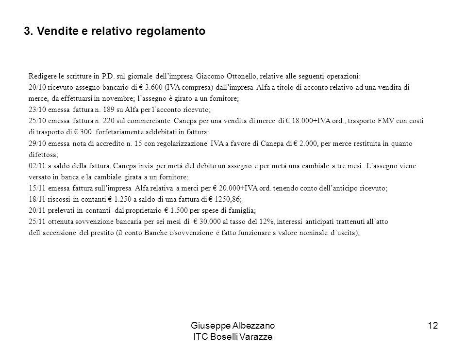 Giuseppe Albezzano ITC Boselli Varazze 12 Redigere le scritture in P.D. sul giornale dellimpresa Giacomo Ottonello, relative alle seguenti operazioni: