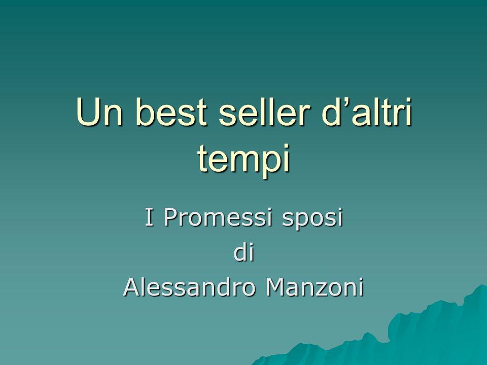 Un best seller daltri tempi I Promessi sposi di Alessandro Manzoni