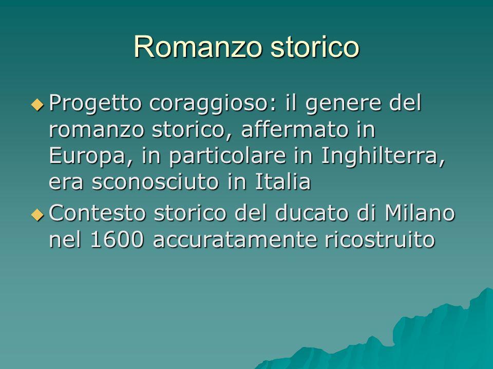 Romanzo storico Progetto coraggioso: il genere del romanzo storico, affermato in Europa, in particolare in Inghilterra, era sconosciuto in Italia Prog