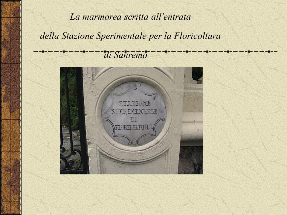 La marmorea scritta all'entrata della Stazione Sperimentale per la Floricoltura di Sanremo